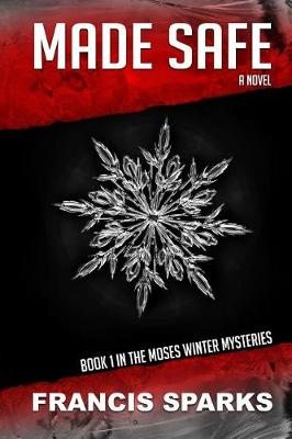 Made Safe: The Moses Winter Mysteries - Moses Winter Mysteries 1 (Paperback)