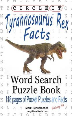 Circle It, Tyrannosaurus Rex Facts, Word Search, Puzzle Book (Paperback)