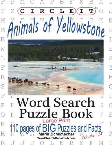 Circle It, Animals of Yellowstone, Large Print, Word Search, Puzzle Book (Paperback)