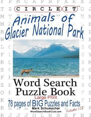 Circle It, Animals of Glacier National Park, Large Print, Word Search, Puzzle Book (Paperback)