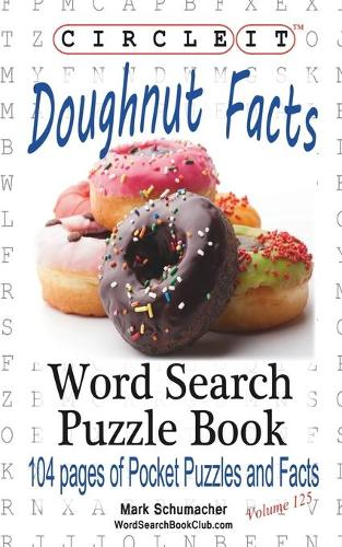 Circle It, Doughnut / Donut Facts, Word Search, Puzzle Book (Paperback)