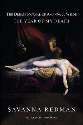 The Dream Journal of Amanda J. Wilde: The Year of My Death - Amanda J. Wilde 2 (Paperback)