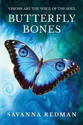 Butterfly Bones: Visions Are the Voice of the Soul - Amanda J. Wilde 1 (Paperback)