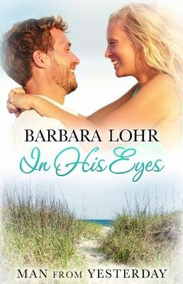 In His Eyes: Heartwarming Small Town Beach Romance (Paperback)
