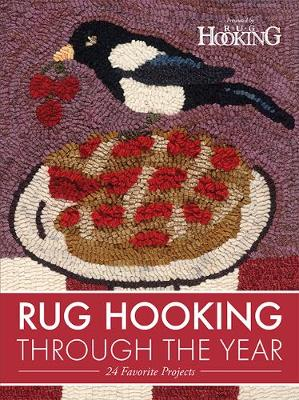 Rug Hooking Through the Year: 24 Favourite Projects (Paperback)