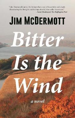 Bitter Is the Wind: A Novel (Paperback)