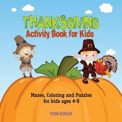 Thanksgiving Activity Book for Kids: Mazes, Coloring and Puzzles for Kids Ages 4-8 (Paperback)