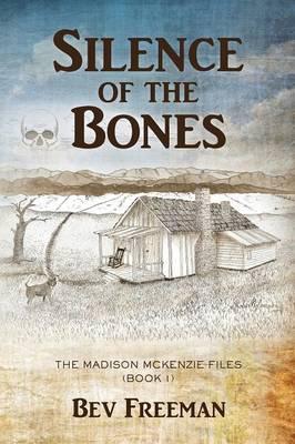 Silence of the Bones: The Madison McKenzie Files (Book 1) - Madison McKenzie Files 1 (Paperback)