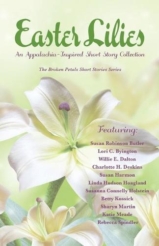Easter Lilies: An Appalachia-Inspired Short Story Collection (Paperback)