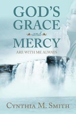 God's Grace and Mercy Are with Me Always (Paperback)