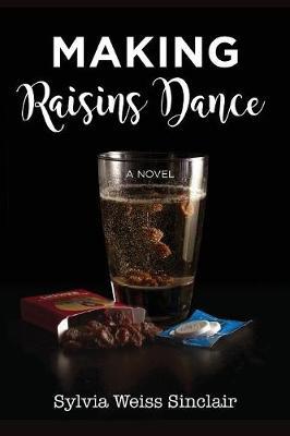 Making Raisins Dance (Paperback)