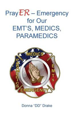 Prayer for Our Emts, Medics, Paramedics (Paperback)
