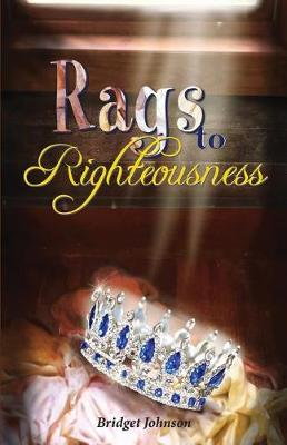 Rags to Righteousness (Paperback)