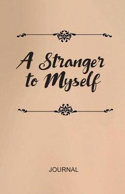 A Stranger to Myself Journal (Paperback)
