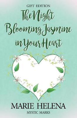 The Night Blooming Jasmine in Your Heart - Mystic Marks 1 (Paperback)