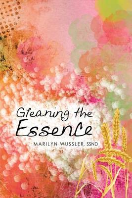Gleaning the Essence: The Gospel of Mark in Haiku (Paperback)