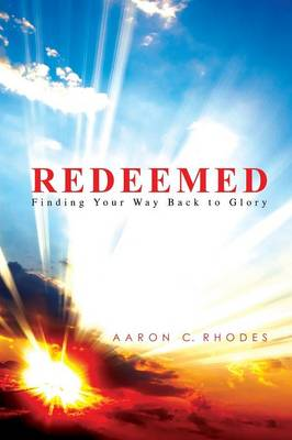 Redeemed: Finding Your Way Back to Glory (Paperback)