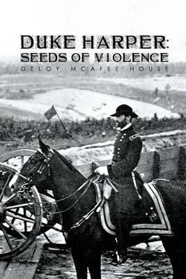 Duke Harper: Seeds of Violence (Paperback)