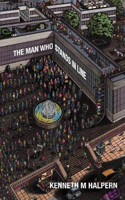 The Man Who Stands in Line: A Collection of Very Short Works (Paperback)