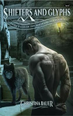 Shifters and Glyphs: Book 2 in the Fairy Tales of the Magicorum (Paperback)
