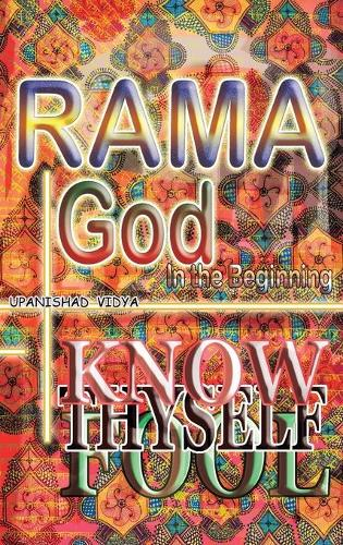 Rama God: In The Beginning - Upanishad Vidya (Hardback)