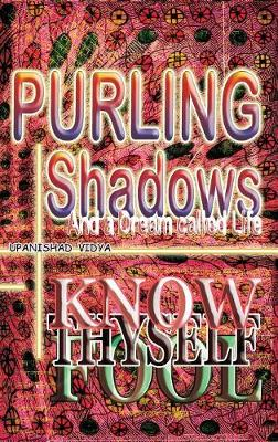 Purling Shadows: And a Dream Called Life (Hardback)