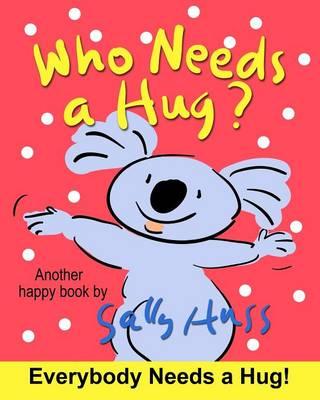 Who Needs a Hug? (Paperback)