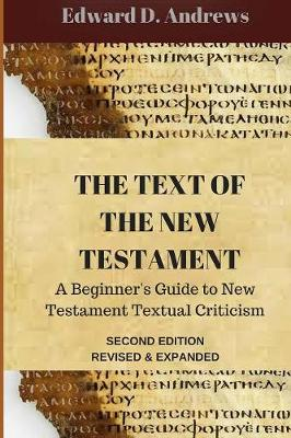 The Text of the New Testament: A Beginner's Guide to New Testament Textual Criticism (Paperback)
