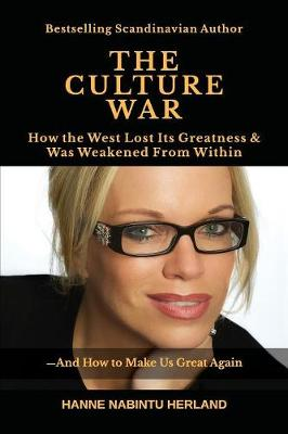 The Culture War: How the West Lost Its Greatness & Was Weakened from Within (Paperback)