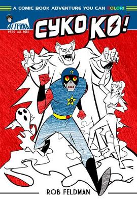 Cyko KO: A Comic Book Adventure You Can Color! (Paperback)
