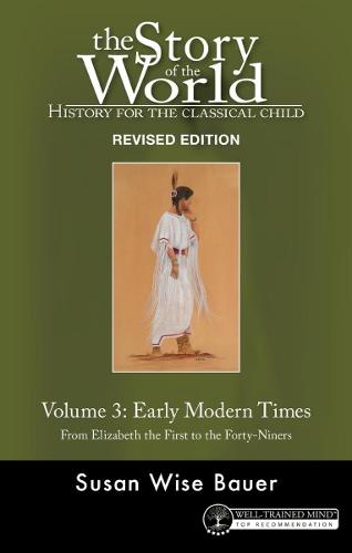 Story of the World, Vol. 3: History for the Classical Child: Early Modern Times - Story of the World 11 (Paperback)