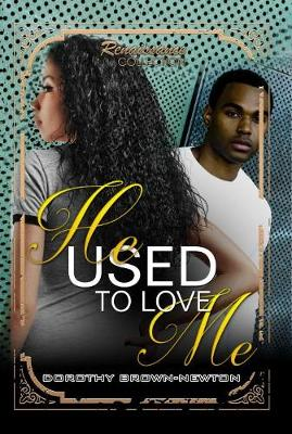 He Used To Love Me: Renaissance Collection (Paperback)