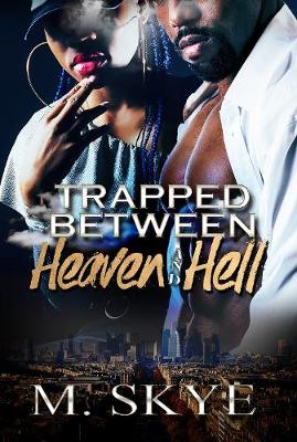 Trapped Between Heaven And Hell (Paperback)
