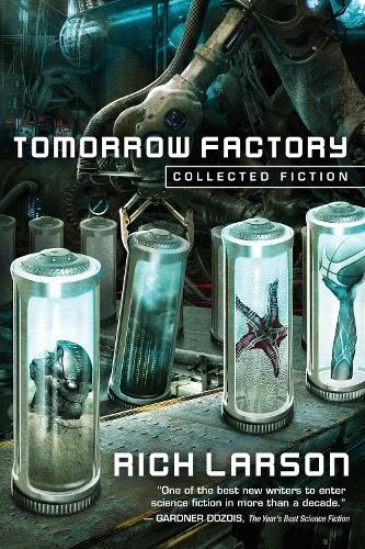 Tomorrow Factory: Collected Fiction (Hardback)