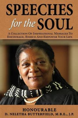 Speeches for the Soul: A Collection of Inspirational Messages to Encourage, Enrich and Empower Your Life (Paperback)