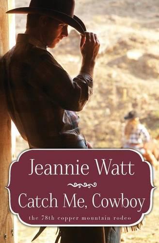 Catch Me, Cowboy (Paperback)