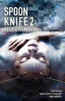 Spoon Knife 2: Test Chamber - Spoon Knife Anthology 2 (Paperback)