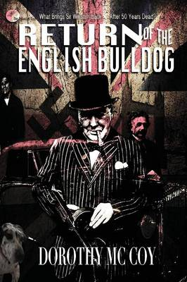 Return of the English Bulldog: What Brings Sir Winston Back... After 50 Years Dead? (Paperback)