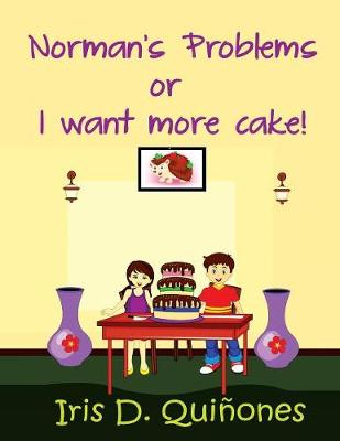 Norman's Problems or I Want More Cake! (Paperback)