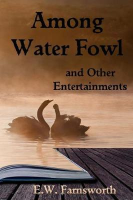 Among Water Fowl: And Other Entertainments (Paperback)