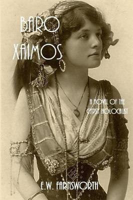 Baro Xaimos: A Novel of the Gypsy Holocaust (Paperback)