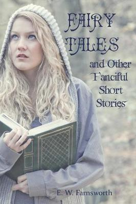 Fairy Tales and Other Fanciful Short Stories (Paperback)