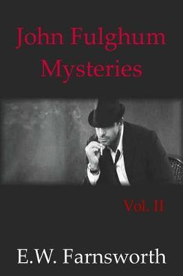 John Fulghum Mysteries: Vol. II - John Fulghum Mysteries 2 (Paperback)
