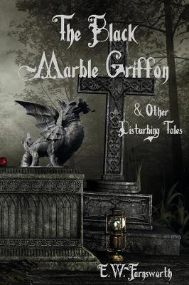 The Black Marble Griffon: And Other Disturbing Tales (Paperback)