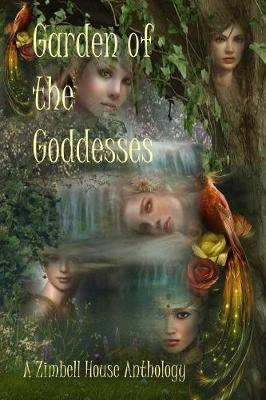 Garden of the Goddesses: A Zimbell House Anthology (Paperback)