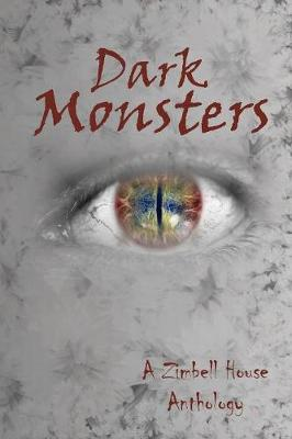 Dark Monsters: A Zimbell House Anthology (Paperback)