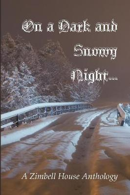 On a Dark and Snowy Night...: A Zimbell House Anthology (Paperback)