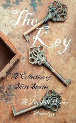The Key: A Collection of Short Stories: A Zimbell House Anthology (Paperback)