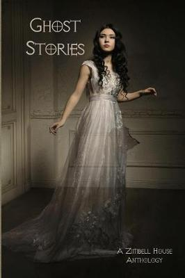 Ghost Stories: A Zimbell House Anthology (Paperback)