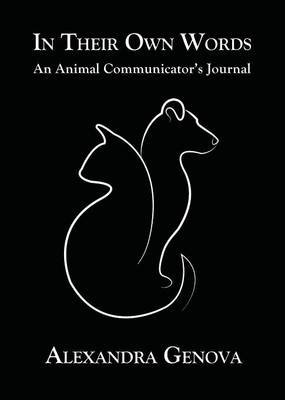 In Their Own Words: An Animal Communicator's Journal (Paperback)